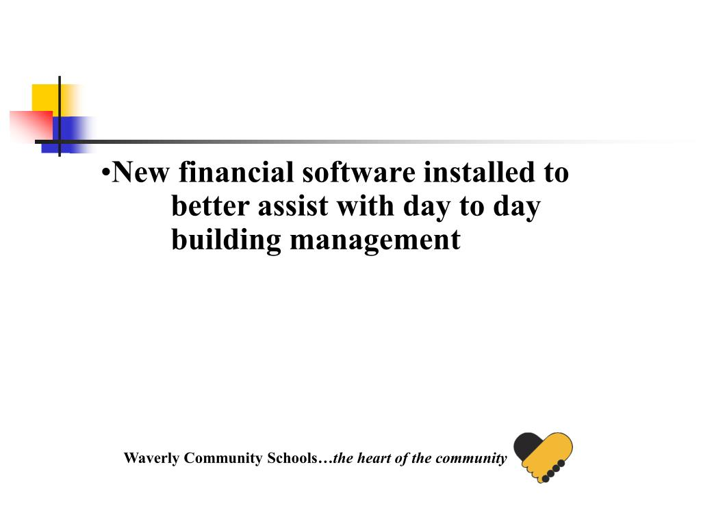 New financial software installed to better assist with day to day building management