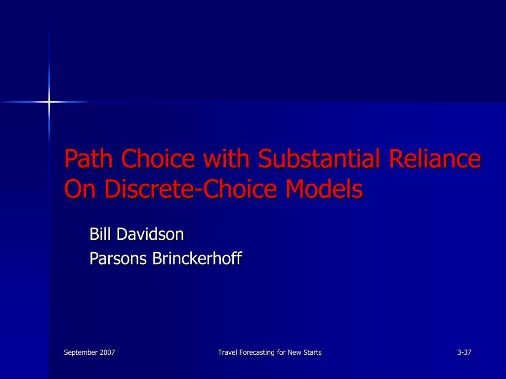 Path Choice with Substantial Reliance