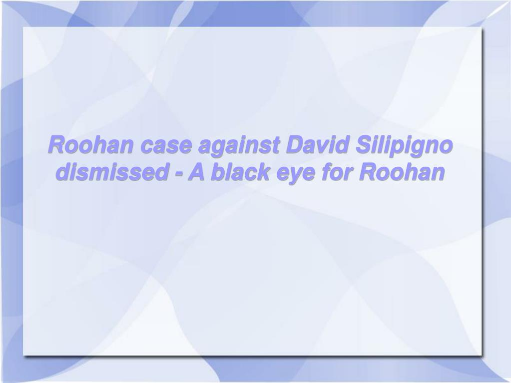 Roohan case against David Silipigno dismissed - A black eye for Roohan
