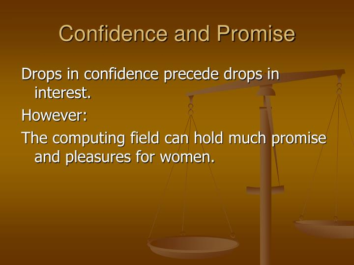 Confidence and Promise