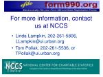 for more information contact us at nccs