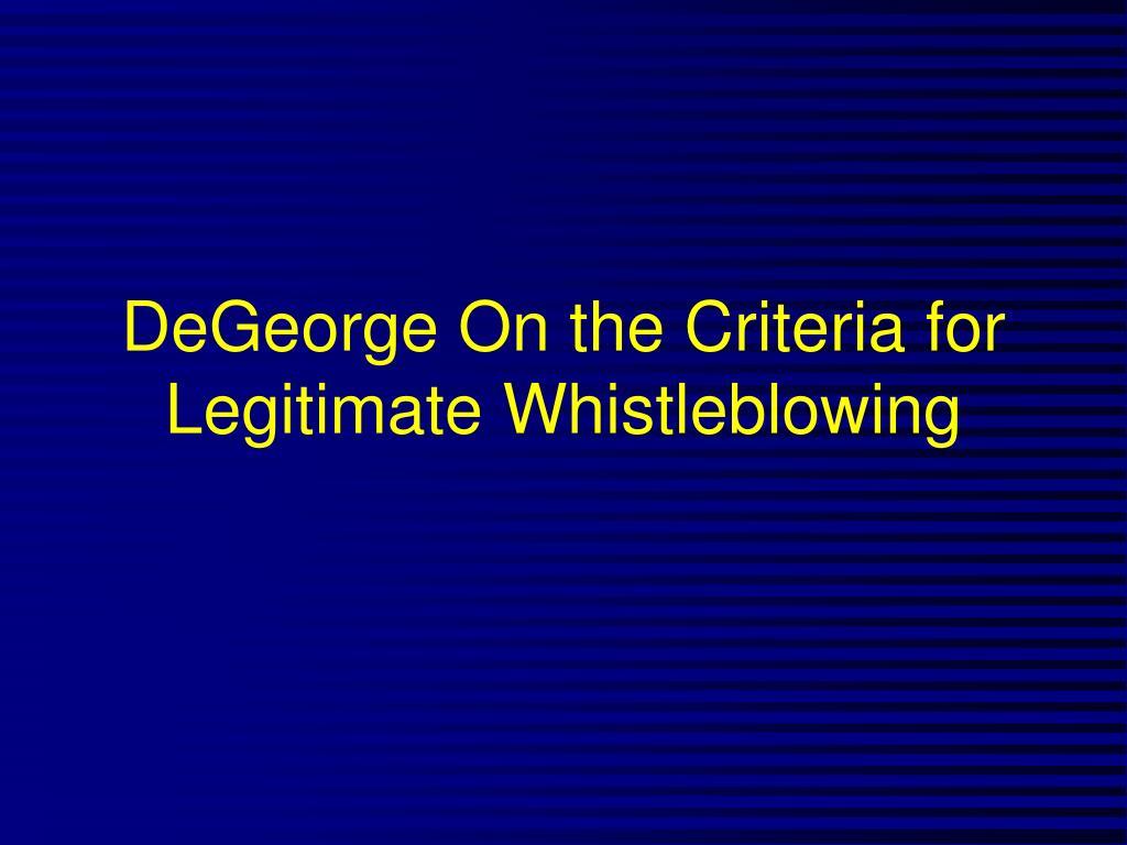 DeGeorge On the Criteria for Legitimate Whistleblowing