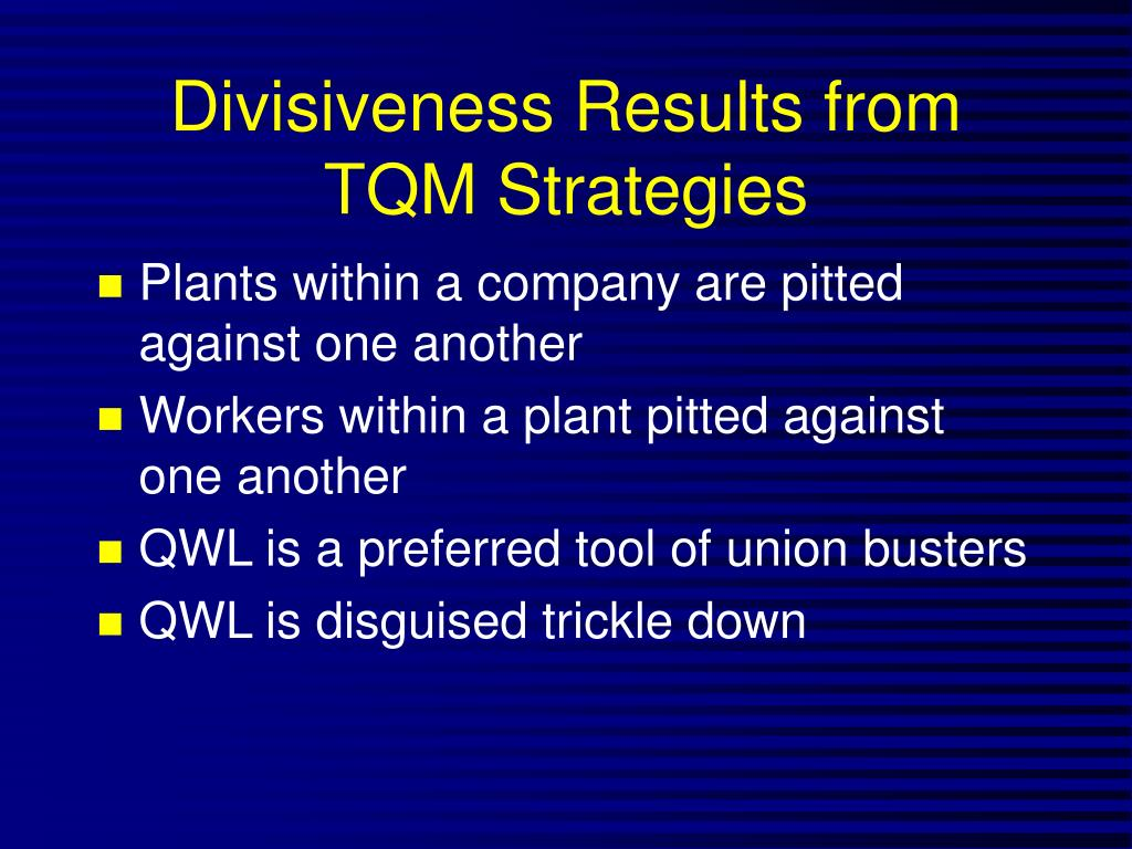 Divisiveness Results from TQM Strategies