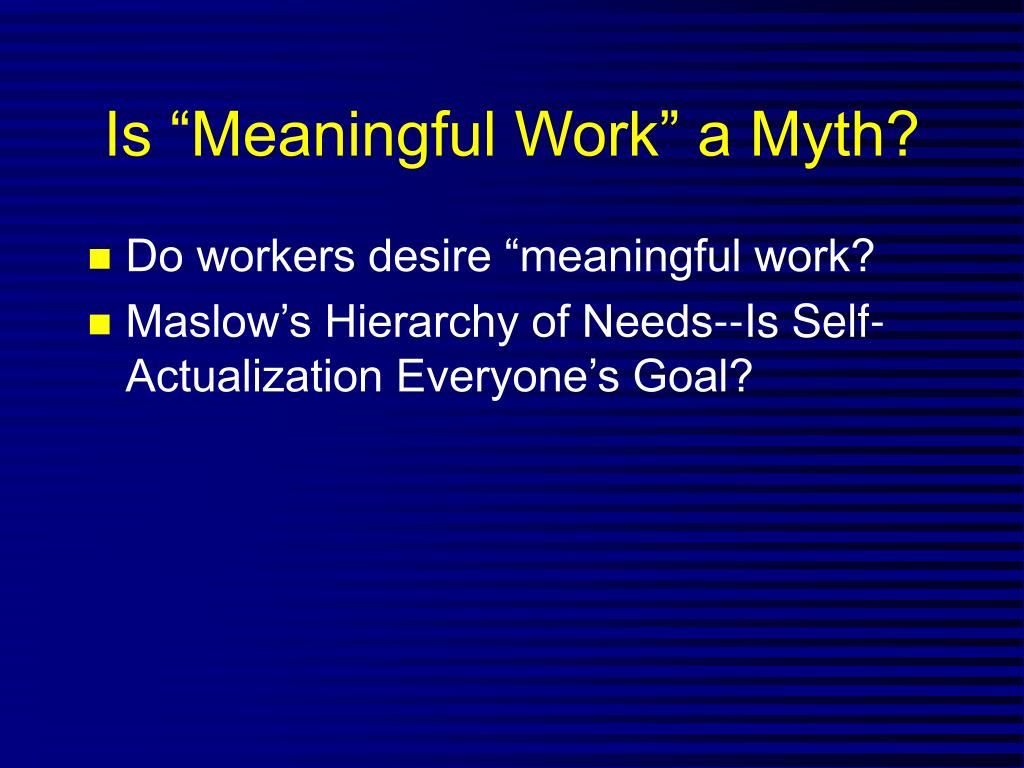 """Is """"Meaningful Work"""" a Myth?"""