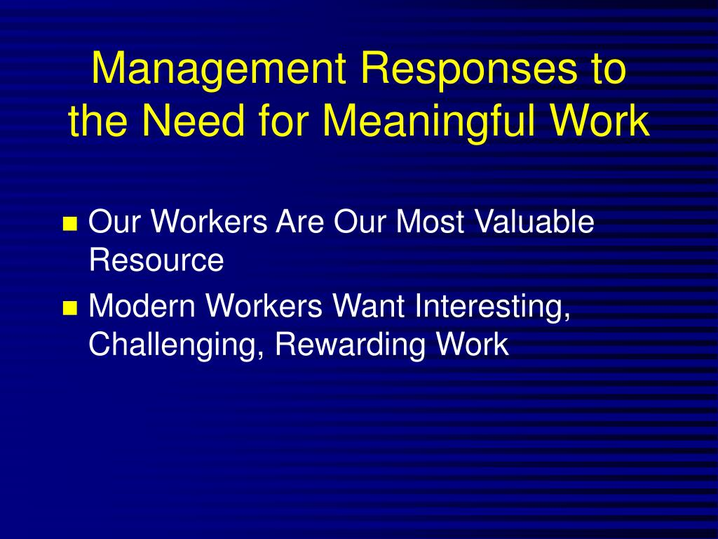 Management Responses to the Need for Meaningful Work