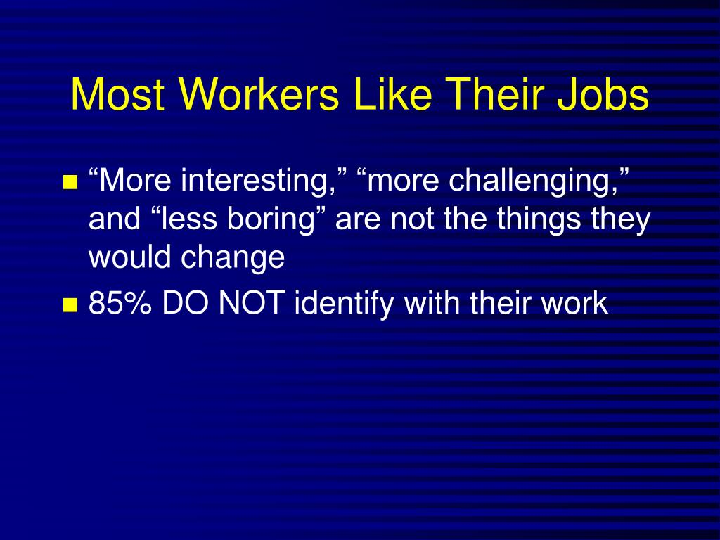 Most Workers Like Their Jobs