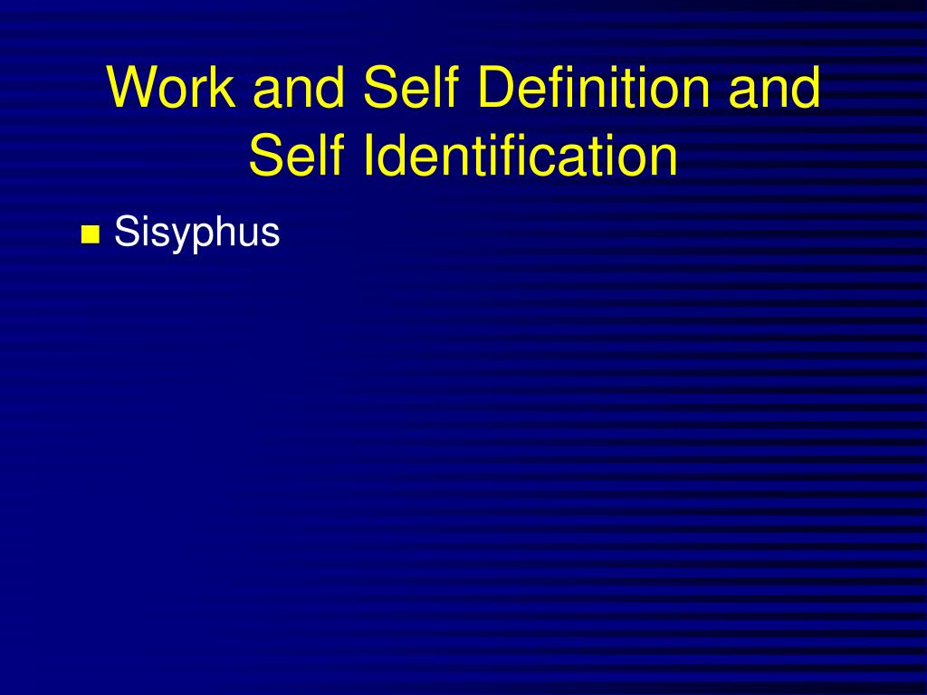 Work and Self Definition and Self Identification