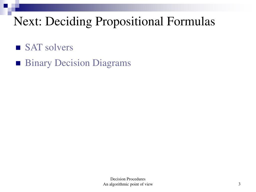 Next: Deciding Propositional Formulas