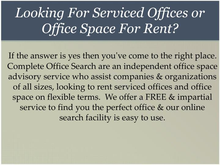 Looking For Serviced Offices or Office Space For Rent?