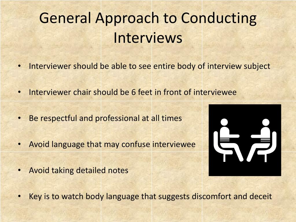 General Approach to Conducting Interviews
