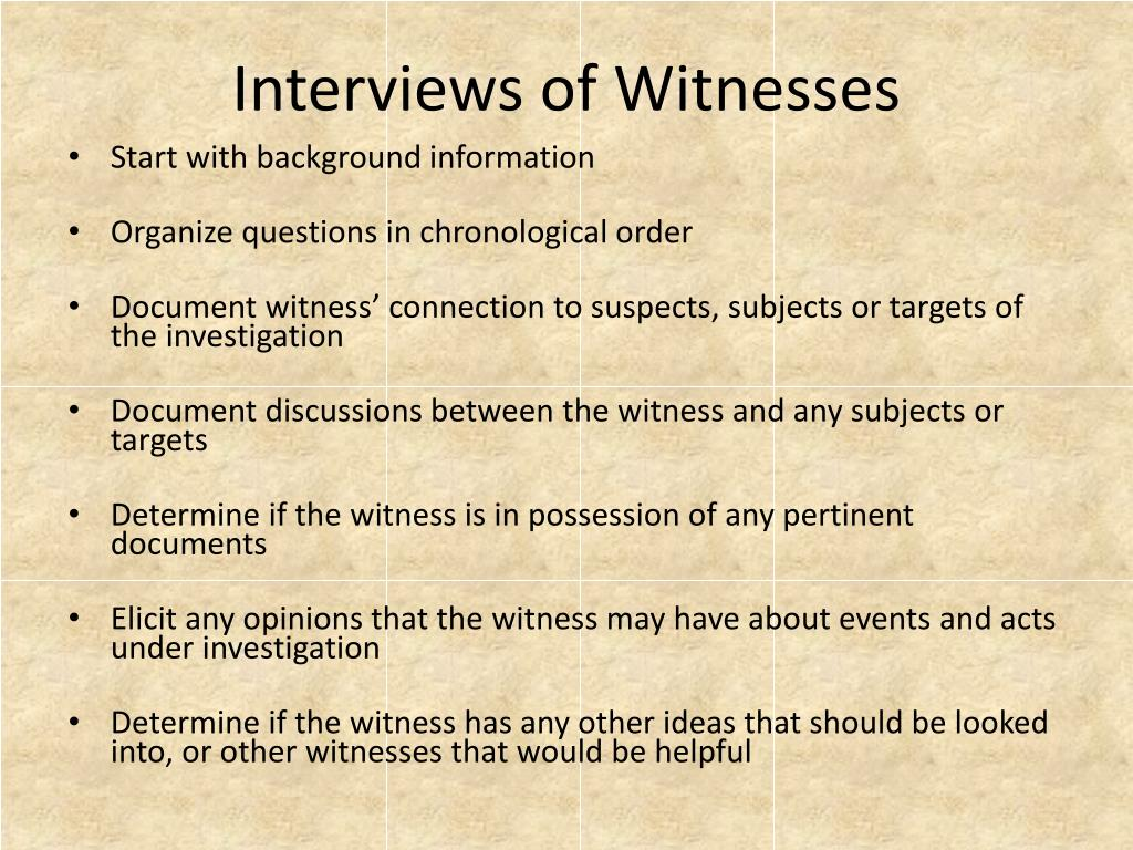 Interviews of Witnesses