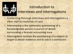 introduction to interviews and interrogations