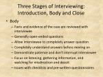 three stages of interviewing introduction body and close12
