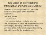 two stages of interrogations introduction and admission seeking