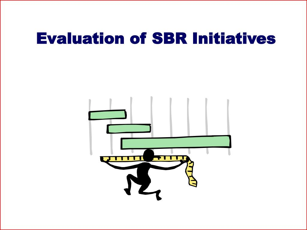 Evaluation of SBR Initiatives