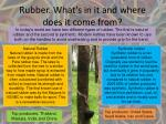 rubber what s in it and where does it come from