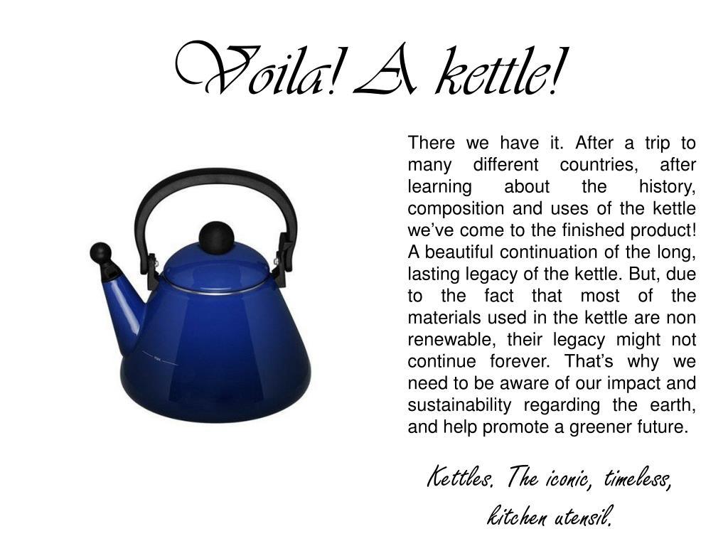Voila! A kettle!