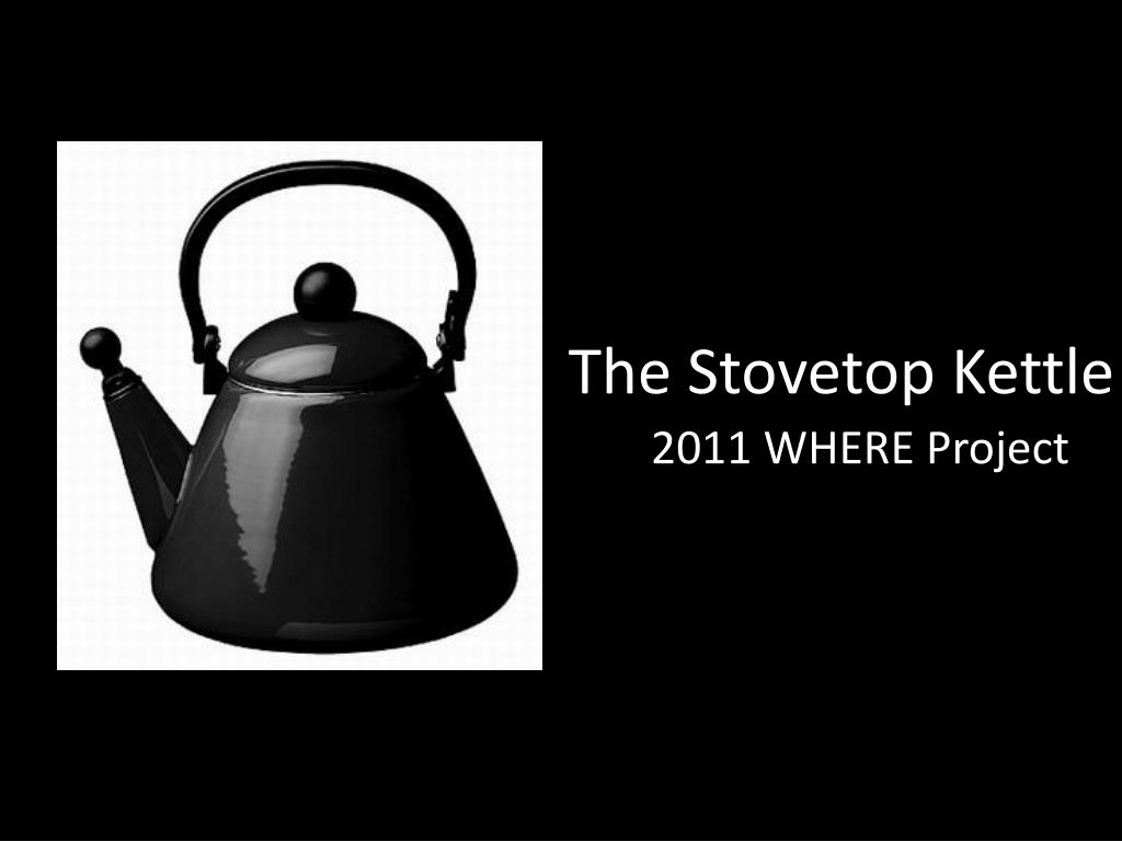 the stovetop kettle