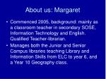 about us margaret