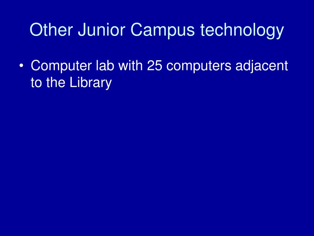 Other Junior Campus technology
