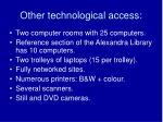 other technological access