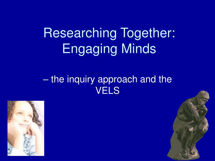 Researching together engaging minds