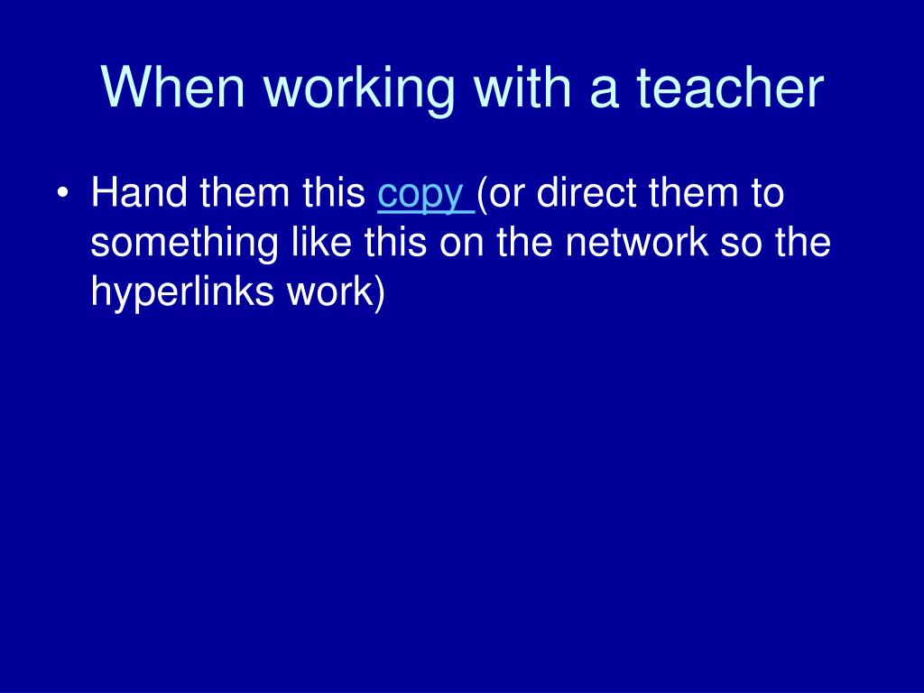 When working with a teacher
