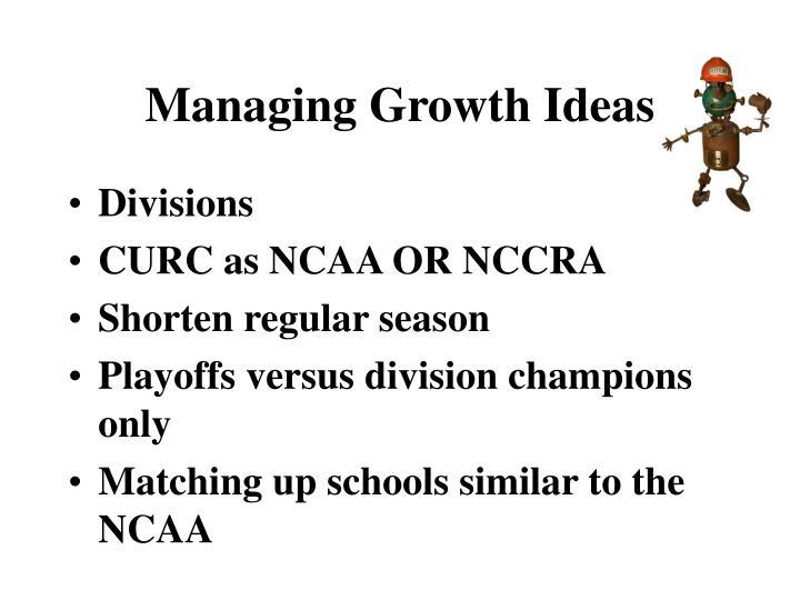 Managing Growth Ideas