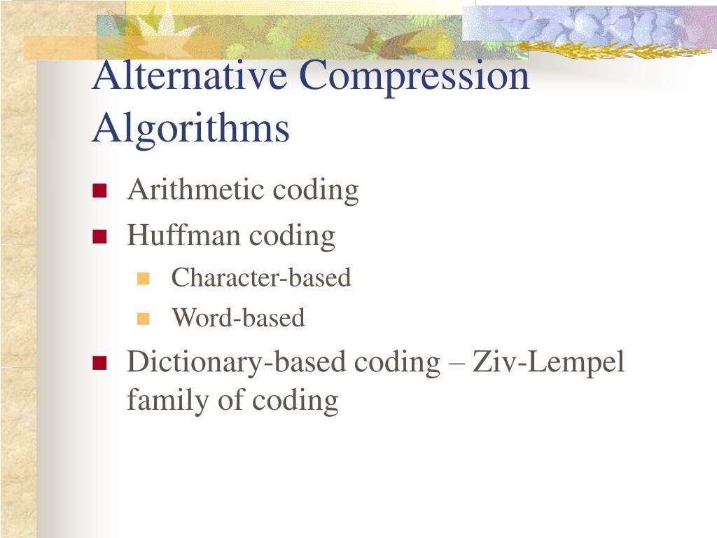 Alternative Compression Algorithms