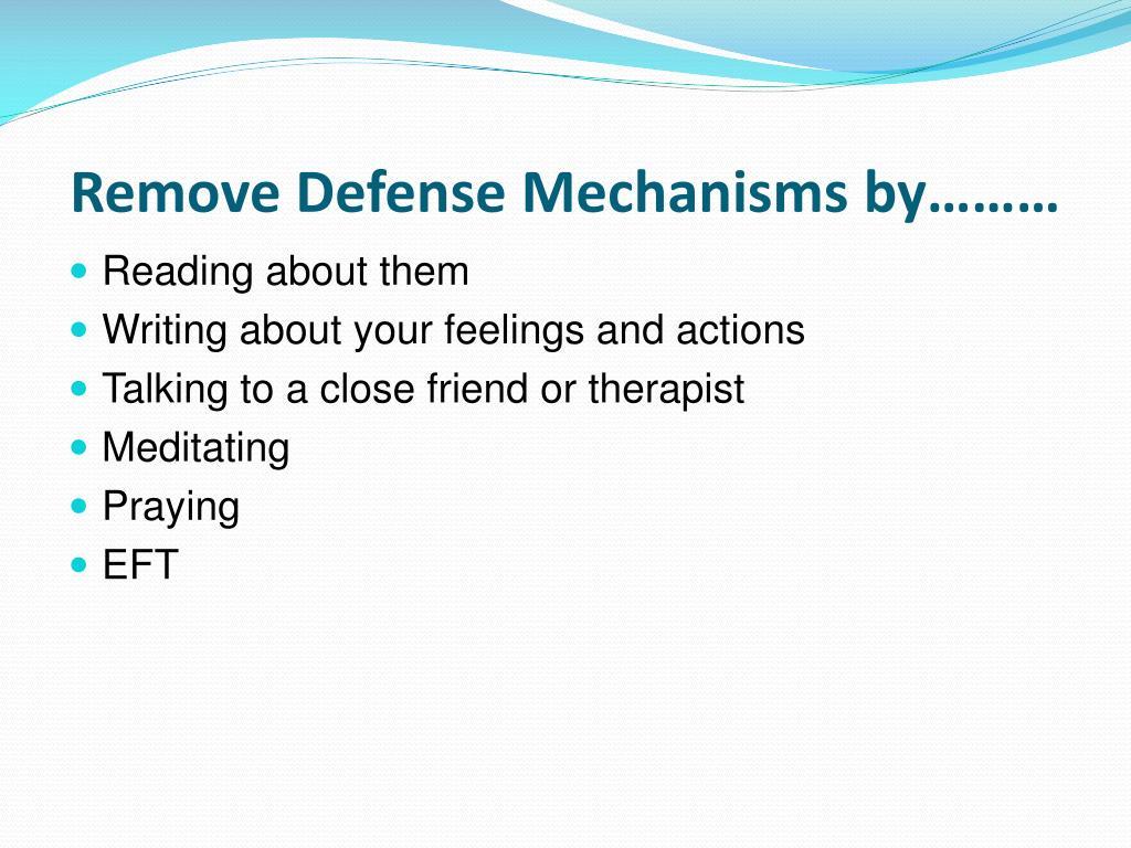 Remove Defense Mechanisms by………