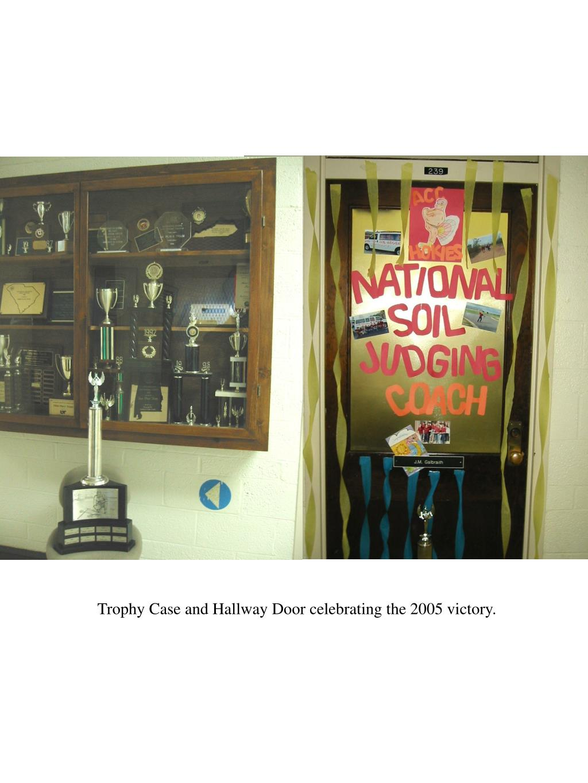 Trophy Case and Hallway Door celebrating the 2005 victory.