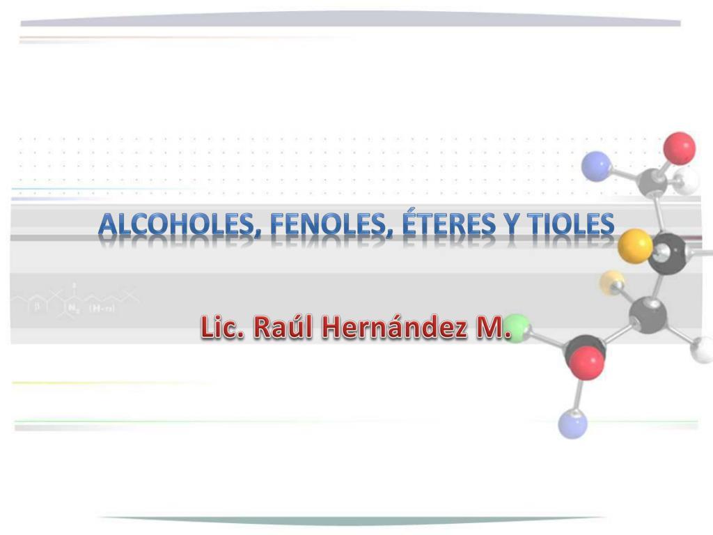 alcoholes fenoles teres y tioles