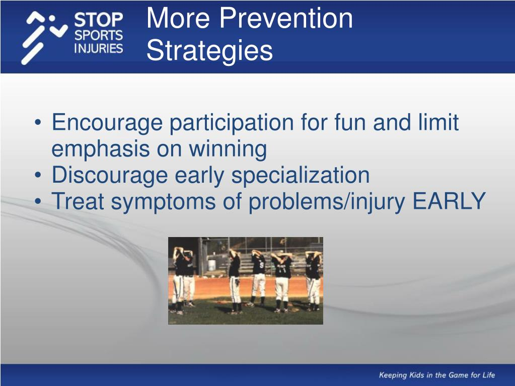 More Prevention Strategies