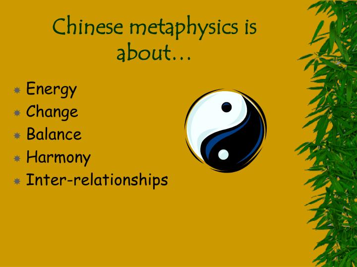 Chinese metaphysics is about…