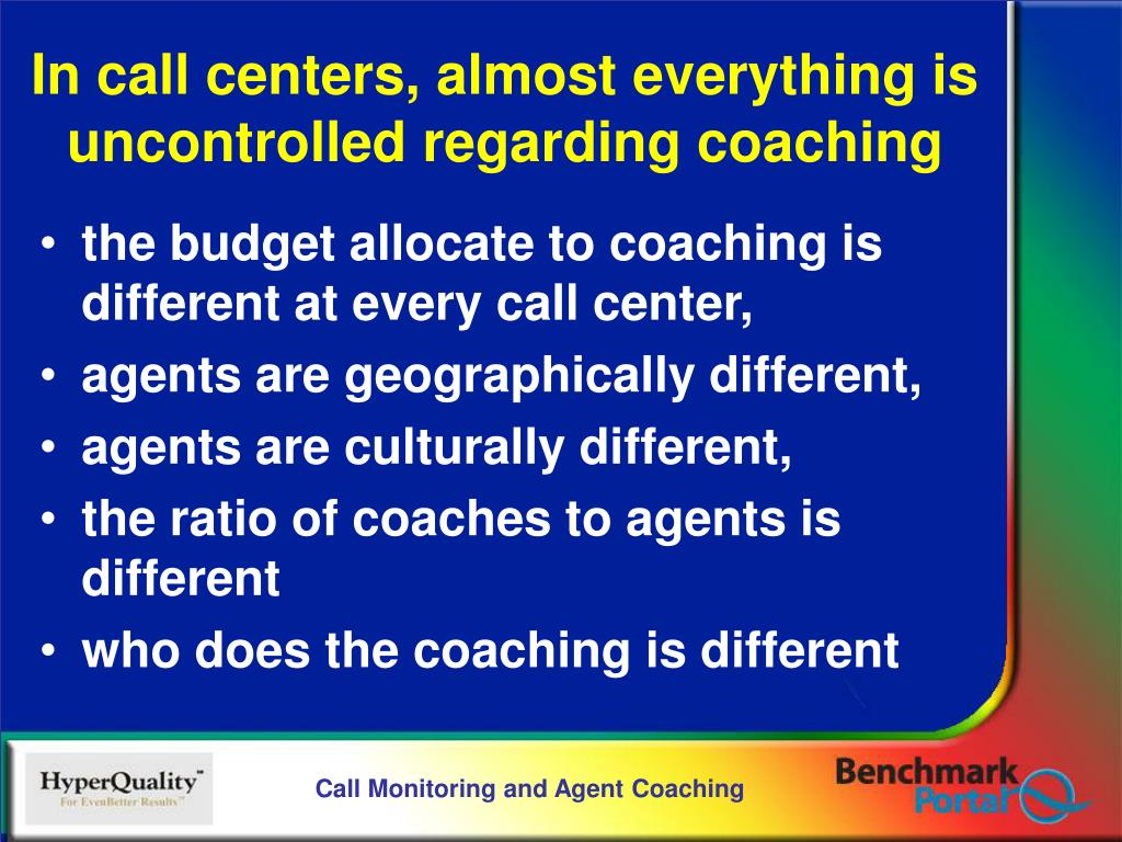 the budget allocate to coaching is different at every call center,