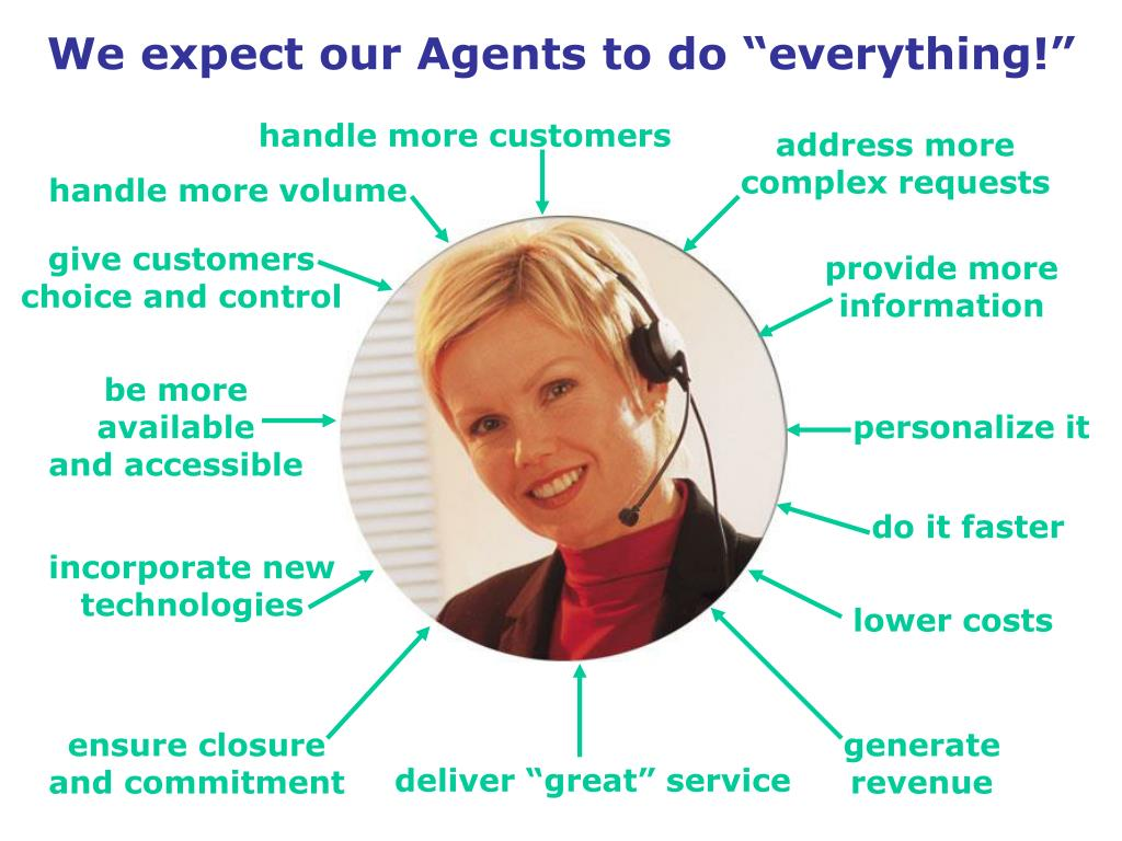 "We expect our Agents to do ""everything!"""