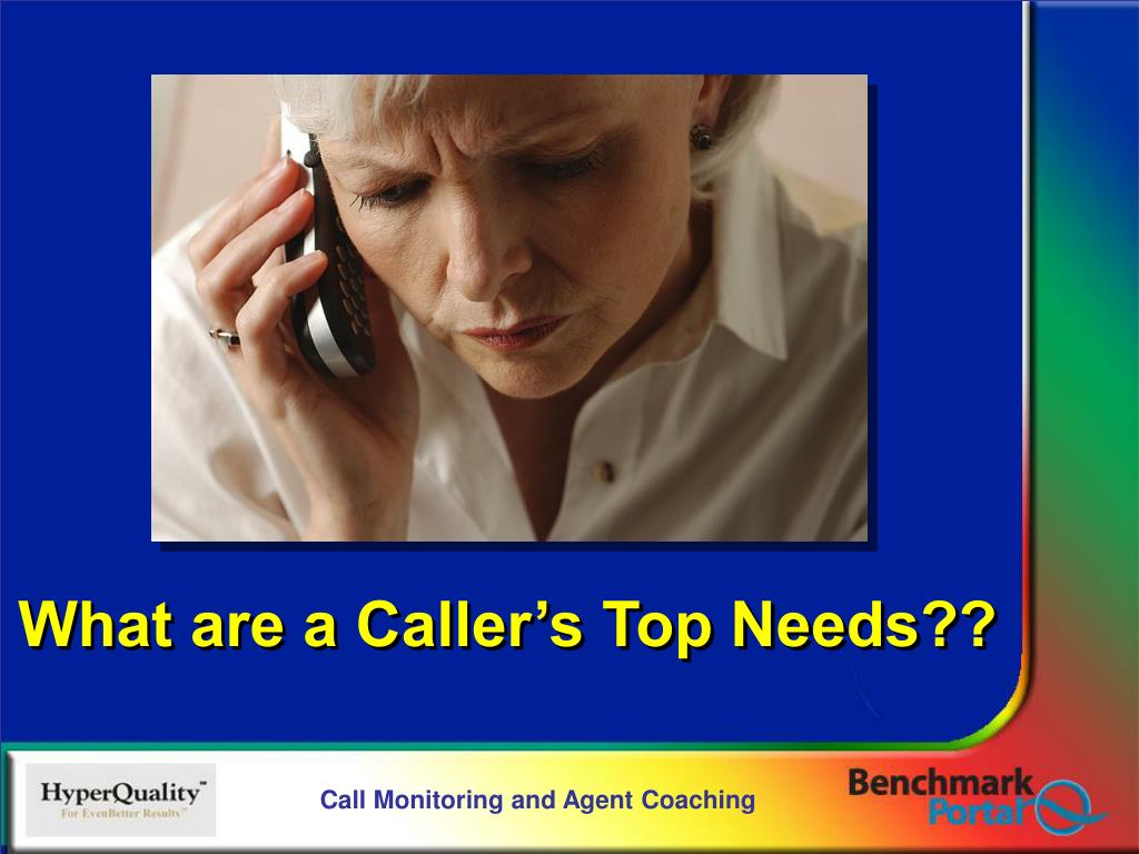 What are a Caller's Top Needs??