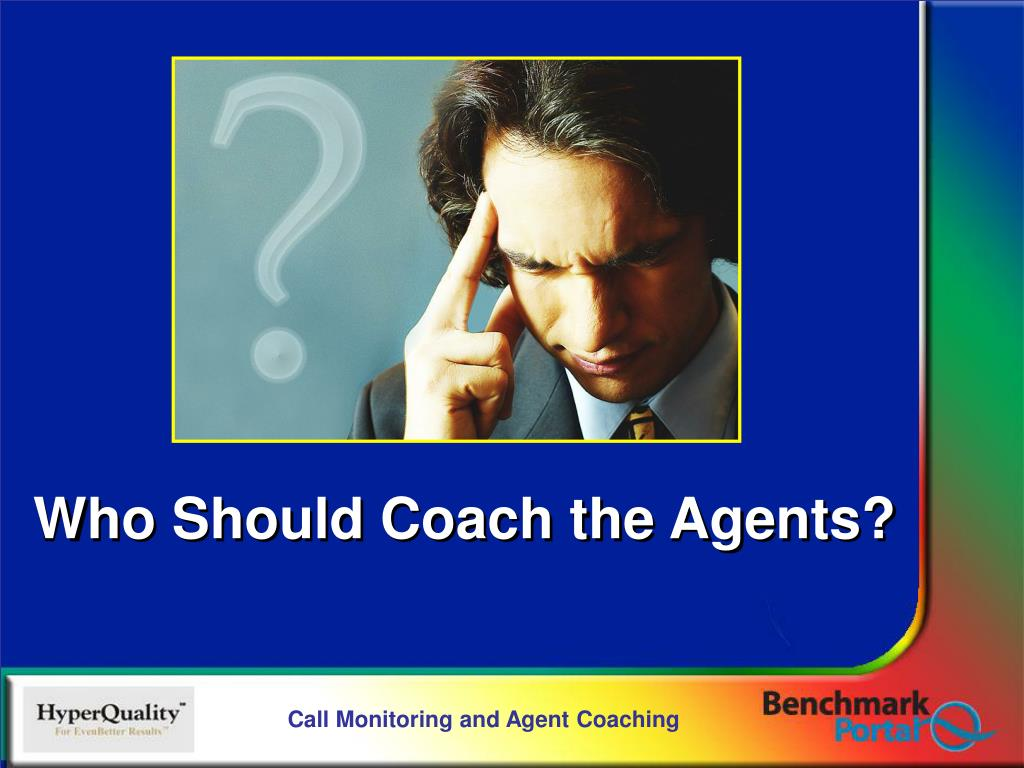Who Should Coach the Agents?
