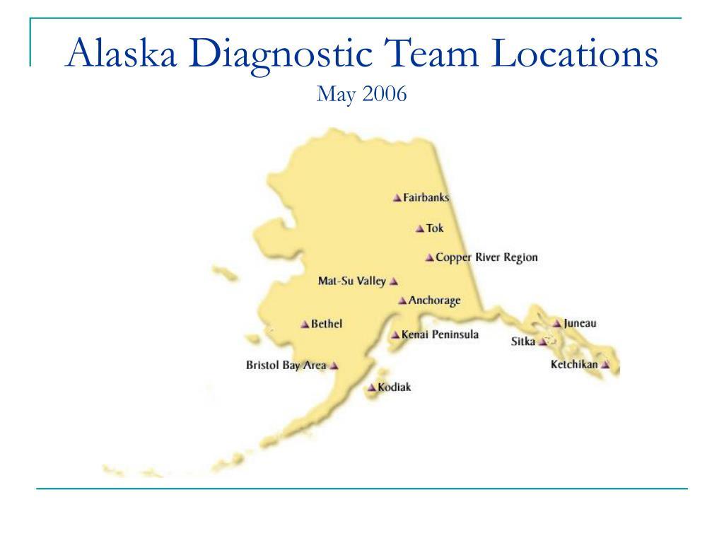 Alaska Diagnostic Team Locations