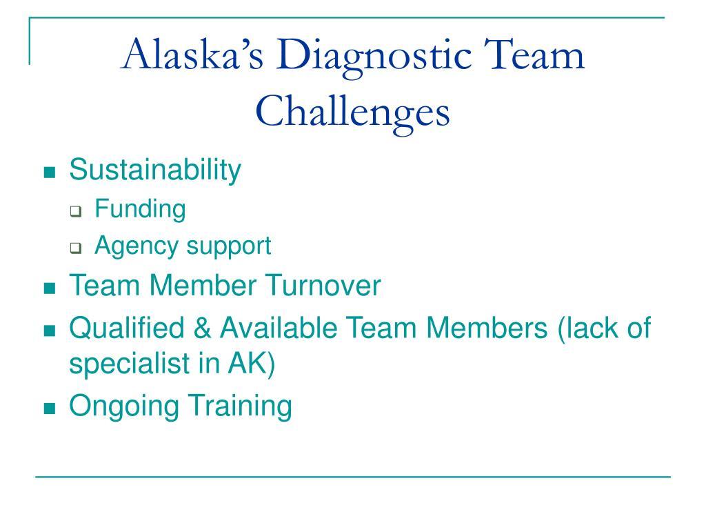 Alaska's Diagnostic Team Challenges