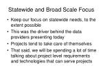 statewide and broad scale focus