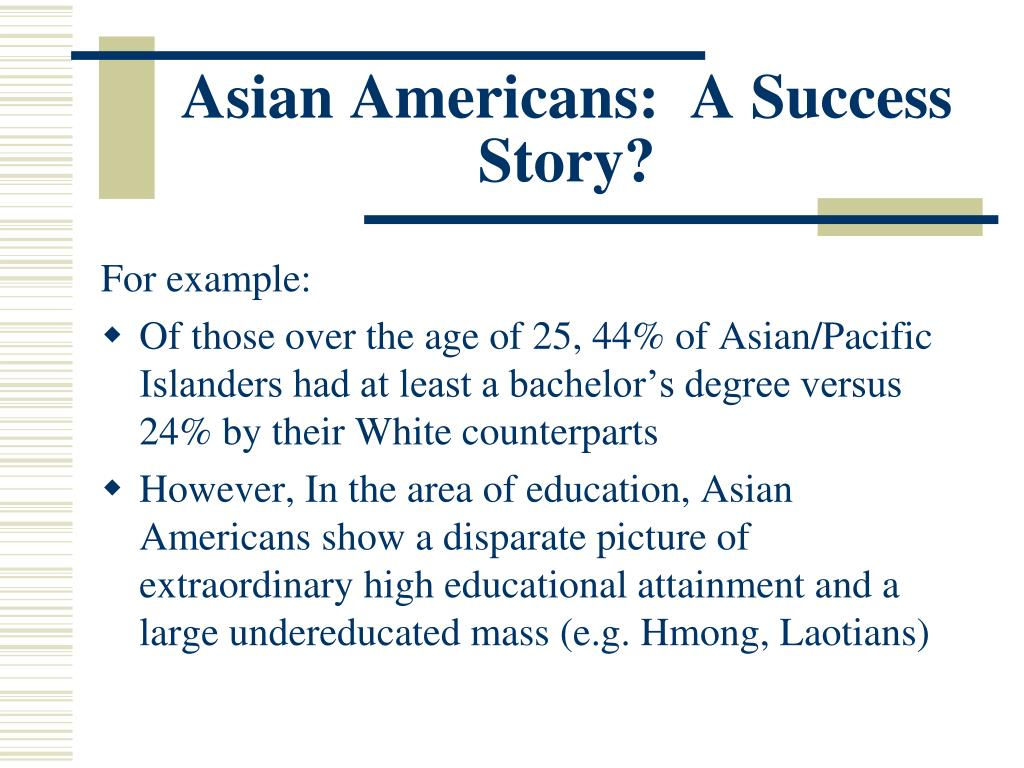 Asian Americans:  A Success Story?
