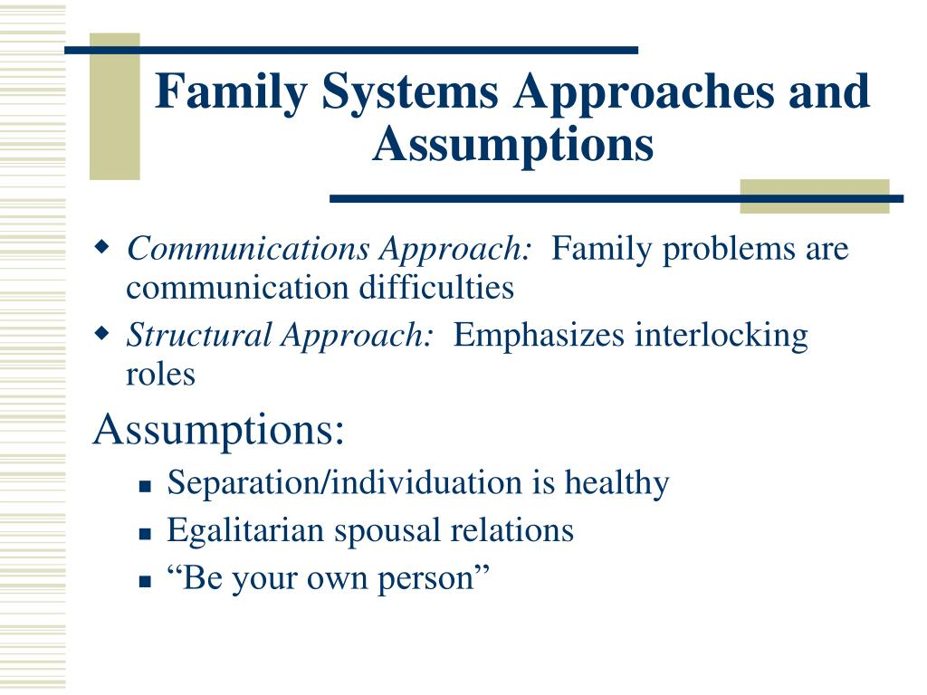 Family Systems Approaches and Assumptions