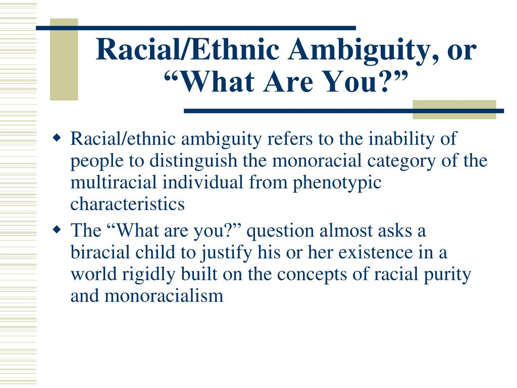 """Racial/Ethnic Ambiguity, or """"What Are You?"""""""