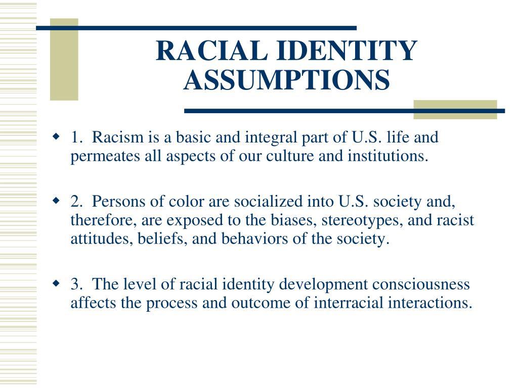 RACIAL IDENTITY ASSUMPTIONS