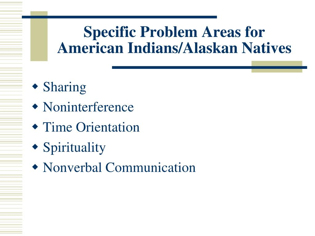 Specific Problem Areas for American Indians/Alaskan Natives