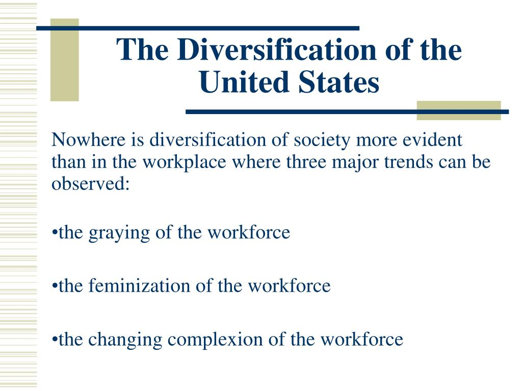 The Diversification of the United States