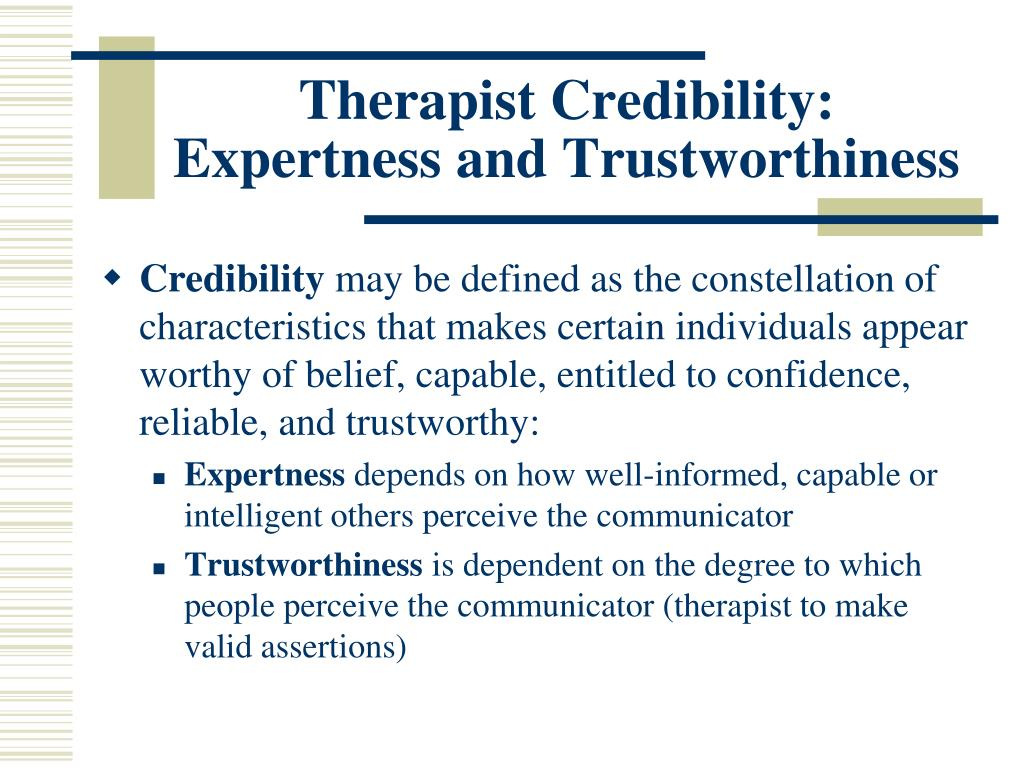 Therapist Credibility:  Expertness and Trustworthiness