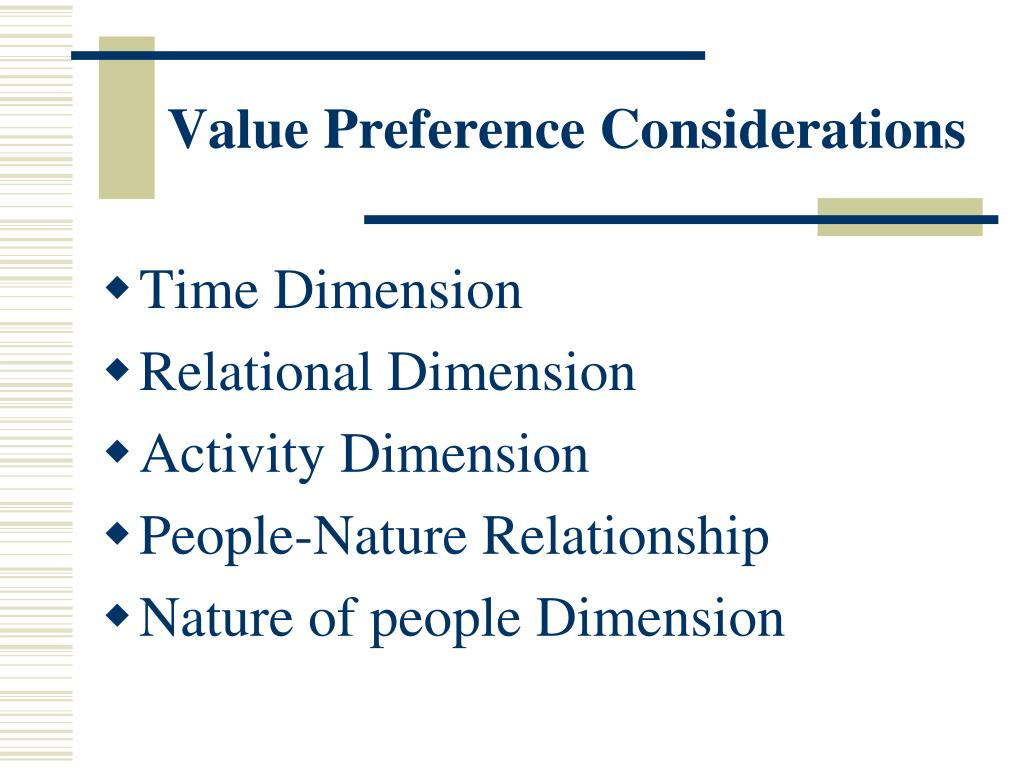 Value Preference Considerations