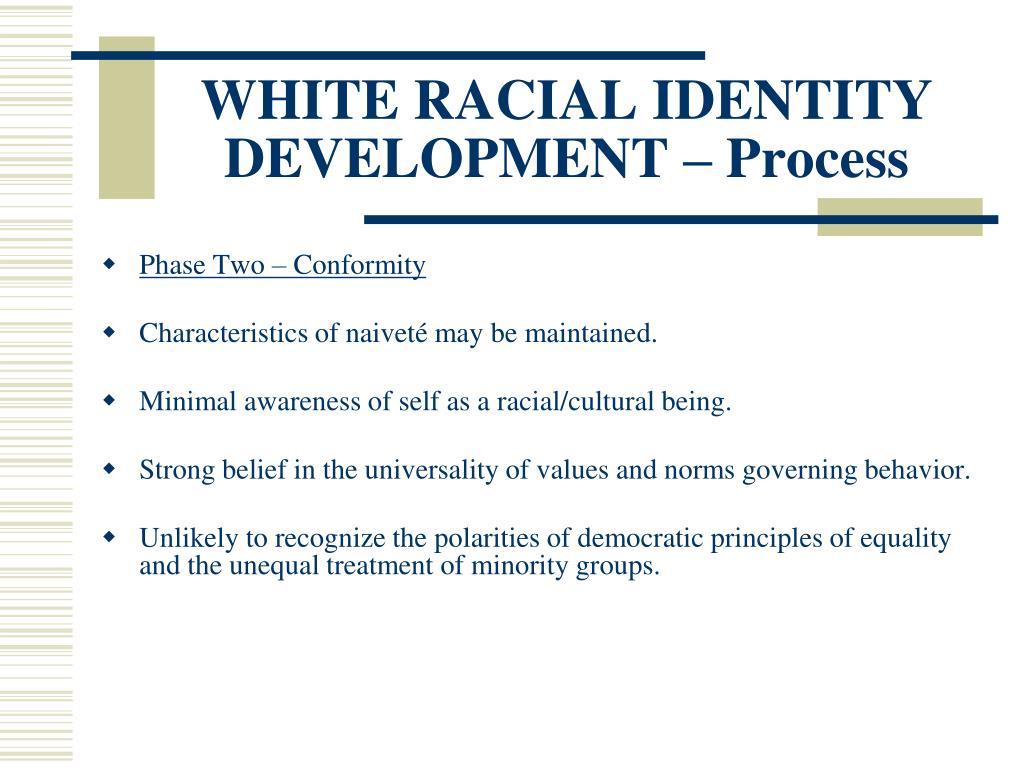 WHITE RACIAL IDENTITY DEVELOPMENT – Process